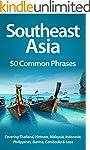 Southeast Asia: 50 Common Phrases: Co...