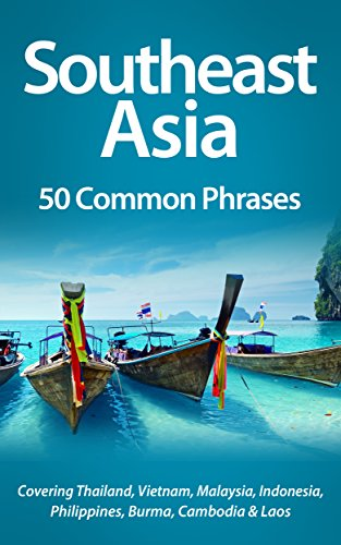 Southeast asia 50 common phrases covering thailand vietnam southeast asia 50 common phrases covering thailand vietnam malaysia indonesia m4hsunfo Choice Image