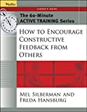 The 60-Minute Active Training Series: How to Encourage Constructive Feedback From Others, Leader'sGuide