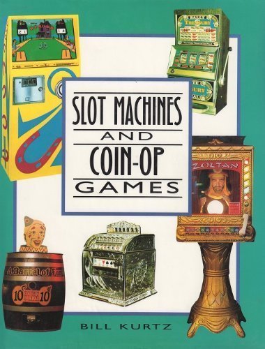 Slot Machines and Coin-Op Games: A Collector