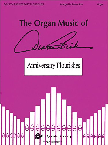 Fred Bock Music Anniversary Flourishes (The Organ Music of Diane Bish -