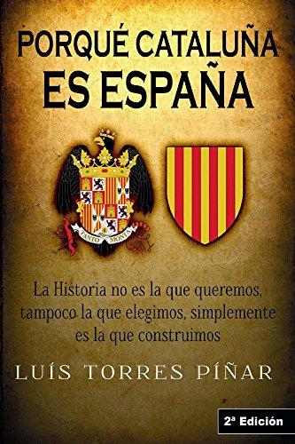 Porqué Cataluña es España: Editorial Alvi Books (Spanish Edition) by [Piñar,