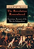 img - for The Revolution Remembered: Eyewitness Accounts of the War for Independence (Clements Library Bicentennial Studies) book / textbook / text book