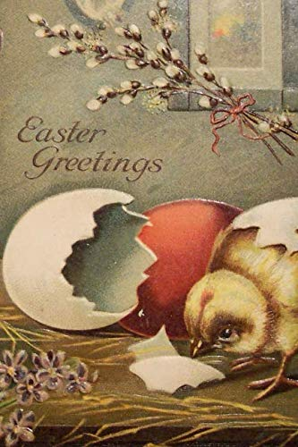 Easter Greetings: Happy Easter Vintage Notebook Gifts for Babies Boys Girls Kids Teens; Paschal Eggs and Chicks Retro Style Journal; Painted Egg ... Gift Notebooks; Childrens books for all ages ()