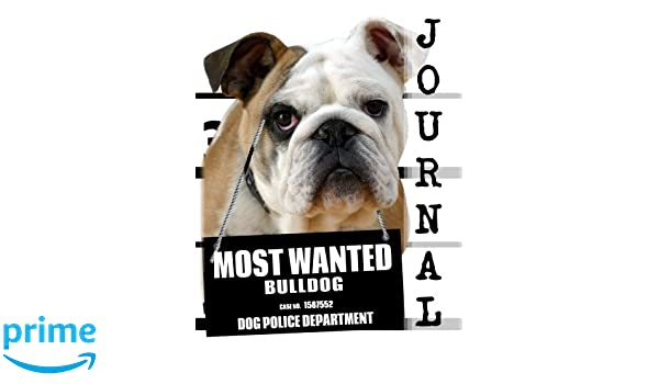 Most Wanted Bulldog Journal: Diary Notebook (Dog Journal