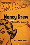 Girl Sleuth: Nancy Drew and the Women Who Created