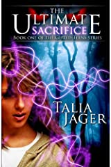 The Ultimate Sacrifice: Book One of The Gifted Teens Series (Volume 1) Paperback