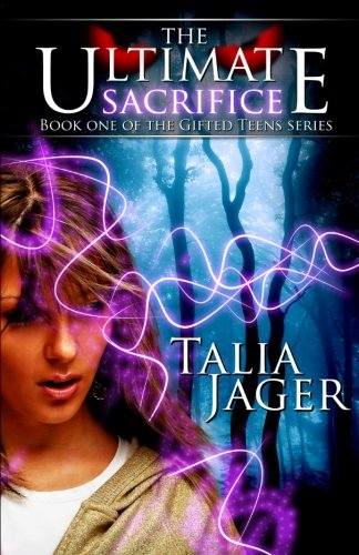 The Ultimate Sacrifice: Book One of The Gifted Teens Series (Volume 1) pdf epub