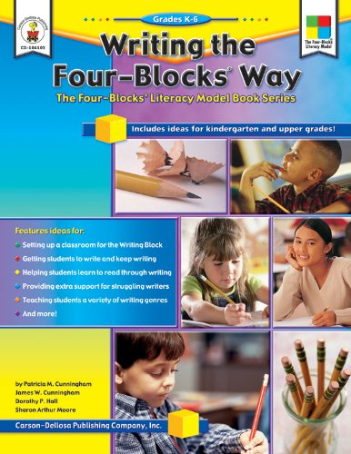 Literacy Block - Writing the Four-Blocks® Way, Grades K - 6: The Four-Blocks® Literacy Model Book Series