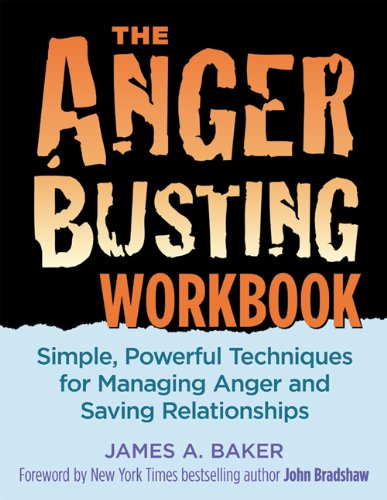 The Anger Busting Workbook: Simple, Powerful Techniques for Managing Anger & Saving Relationships by Brand: Bayou Publishing