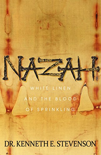 Nazah white linen and the blood of sprinkling kindle edition by nazah white linen and the blood of sprinkling by stevenson dr kenneth fandeluxe Image collections