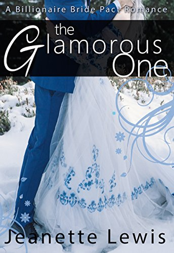 The Glamorous One (A Billionaire Bride Pact (Rock Star Bride Rock)