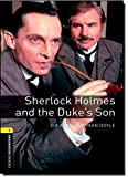 Sherlock Holmes and Duke's Son (Oxford Bookworms Library)
