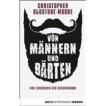 Von Männern und Bärten: Eine Geschichte der Gesichtsmode (German Edition)