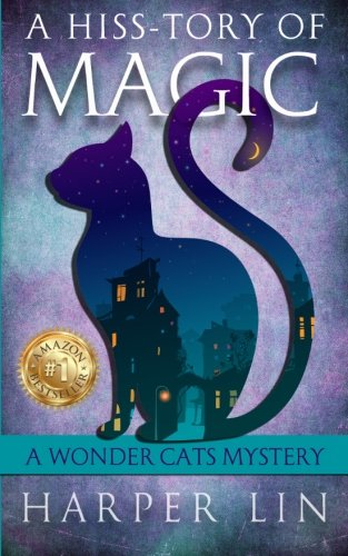 A Hiss-tory of Magic (A Wonder Cats Mystery) (Volume 1)