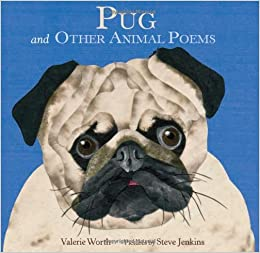 pug and other animal poems valerie worth steve jenkins