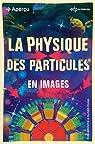 La physique des particules en images par Whyntie