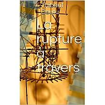 La rupture à travers (French Edition)