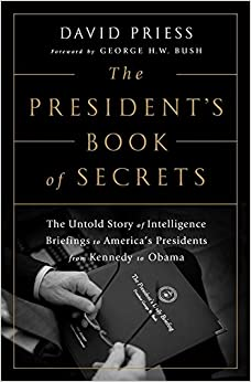 Book The President's Book of Secrets: The Untold Story of Intelligence Briefings to America's Presidents from Kennedy to Obama