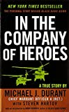 company of heroes book - In the Company of Heroes: The Personal Story Behind Black Hawk Down