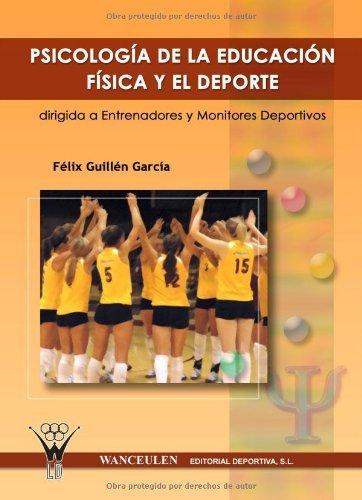Psicologia De La Educacion Fisica Y El Deporte de Felix Guillen Garcia (29 abr 2013) Tapa blanda