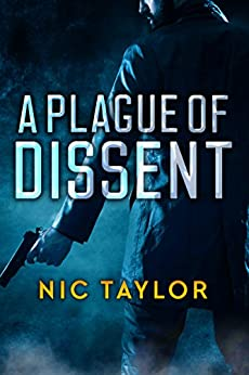 A Plague Of Dissent by [Taylor, Nic]