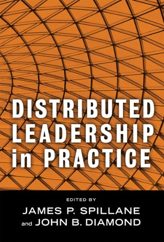 Distributed Leadership in Practice (Critical Issues in Educational Leadership Series)