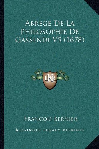 Abrege de La Philosophie de Gassendi V5 (1678) (French Edition) ebook