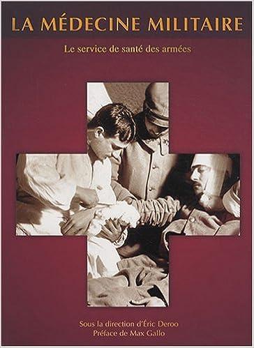 Livre gratuits en ligne La médecine militaire : Le service de santé des armées epub pdf