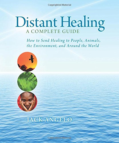 (Distant Healing: A Complete Guide )