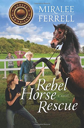 Rebel Horse Rescue (Horses and Friends) (Volume 5)