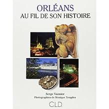 ORLÉANS AU FIL DE SON HISTOIRE