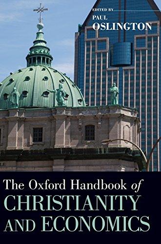 The Oxford Handbook of Christianity and Economics (Oxford Handbooks)