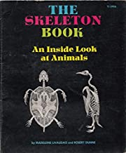 The Skeleton Book: An Inside Look at Animals…