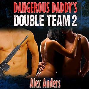 Dangerous Daddy's Double Team 2 Audiobook