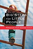 Big Steps for Little People: Parenting Your Adopted Child