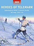 Heroes of Telemark: Sabotaging Hitler's atomic bomb, Norway 1942-44 (Raid)