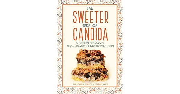 Amazon.com: The Sweeter Side of Candida: Desserts For the ...