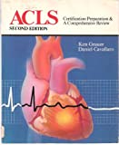Advanced Cardiac Life Support : A Study Guide, Grauer, Ken and Cavallaro, Dan, 0801617510