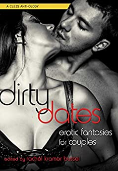 Dirty Dates: Erotic Fantasies for Couples by [Bussel, Rachel]