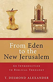 From Eden to the New Jerusalem by [Alexander, T. Desmond]