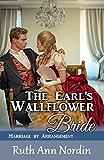 The Earl's Wallflower Bride (Marriage by Arrangement Book 3)