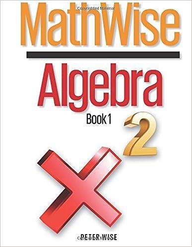 MathWise Algebra, Book 1: Peter L. Wise: 9781500650476: Amazon.com ...