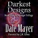 Darkest Designs (Design Series) | Dale Mayer