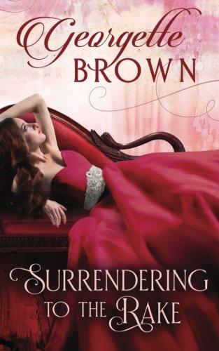Surrendering to the Rake (A Steamy Regency Romance) (Volume 1)