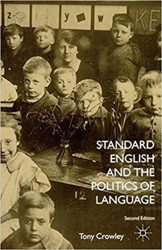 Standard English and the Politics of Language by Tony Crowley (2003-05-01)