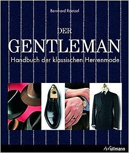 Der Gentleman Handbuch Der Klassischen Herrenmode Amazon De Roetzel Bernhard Bucher