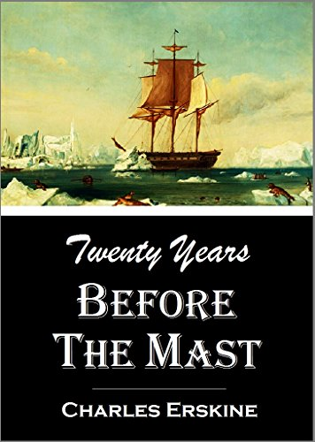 Twenty Years Before the Mast: with the more thrilling scenes and incidents  while circumnavigating the globe under the  command of the late Admiral  Charles Wilkes 1838-1842 (1896)