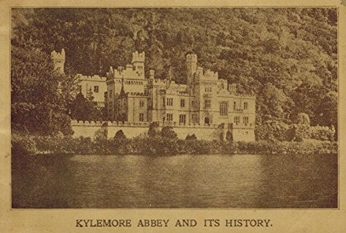 Kylemore Abbey and its History. A Historical Sketch of Kylemore Abbey. ()