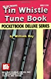 Tin Whistle Tune Book, William Bay, 0786674172